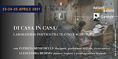 DI CASA IN CASA/ Laboratorio poetico tra teatro e scrittura biglietti