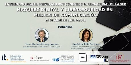 Madurez Digital y Ciberseguridad en Medios de Comunicación boletos