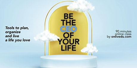 Be the CEO of your life / life management class tickets