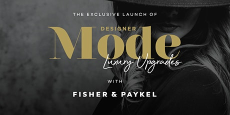Designer  by Metricon Mode x Fisher & Paykel Launch Event tickets
