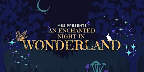 MSS present: An Enchanted Night In Wonderland (MSS Ball) tickets