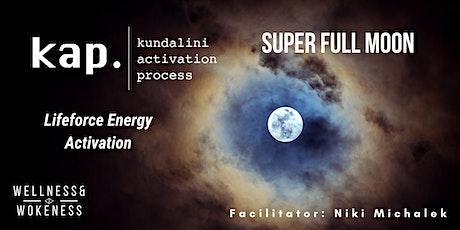 KAP - Kundalini Activation Process (SUPER FULL MOON) | South Freo tickets