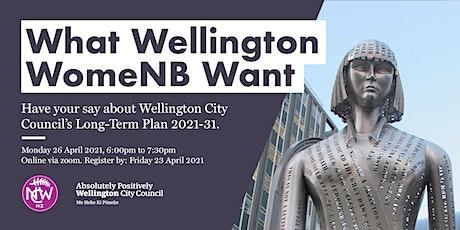 What Wellington WomeNB Want: Long-Term Plan 2021-31 tickets