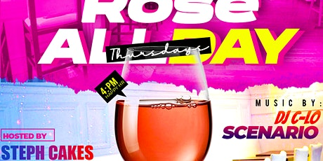 """Rosé """"All Daÿ """"Thursdaÿ's with DJ Steph Cakes tickets"""