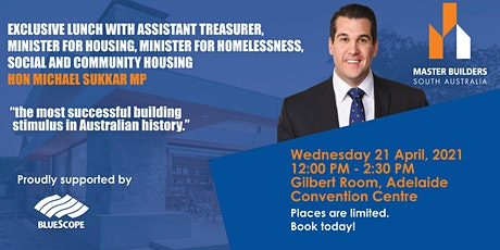 EXCLUSIVE LUNCH- MINISTER  FOR HOUSING HON  MICHAEL SUKKAR MP tickets