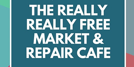 The Really Really Free Market & Repair Cafe tickets