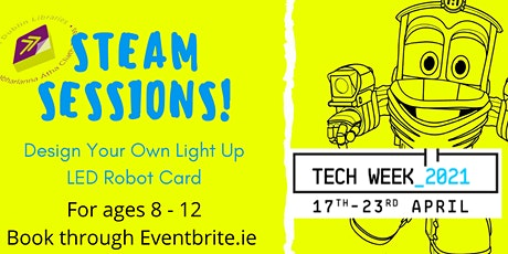 STEAM Sessions: Design Your Own LED Light Up Robot Card tickets