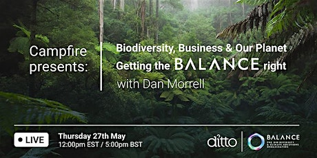 Campfire presents:Biodiversity & getting the BALANCE right with Dan Morrell tickets