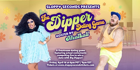 Sloppy Seconds Presents: The Dipper Dating Game hosted by Meatball! tickets