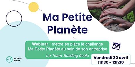 Webinar 4- Ma Petite Planète en Entreprise billets
