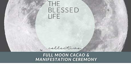 Full Moon Cacao and Manifestation ceremony tickets