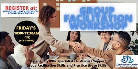 FREE Group Facilitation Workshop FRIDAY'S 10AM-11:30AM cst (1 CEU)-MHPS tickets