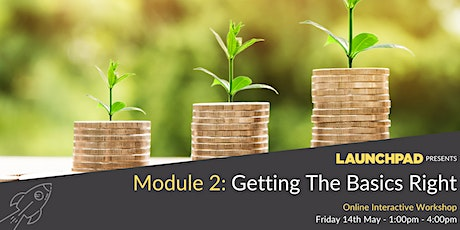 Module 2 : Getting the Basics Right tickets