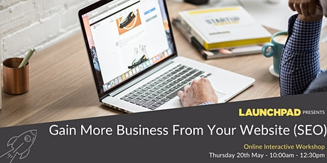 Gain More Business from your website  (Search Engine Optimisation) tickets