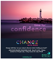 """""""Change"""" with Ross """"Time for Confidence"""" tickets"""