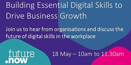 FutureDotNow - Building Essential Digital Skills to Drive Business Growth tickets