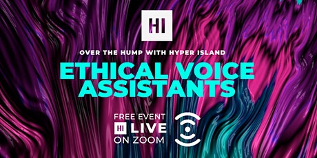 Over The Hump with Hyper Island: Ethical Voice Assistants Tickets