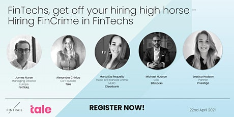 FinTechs, get off your hiring high horse - Hiring FinCrime in FinTechs tickets