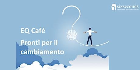 EQ Café Pronti per il Cambiamento / Community di  Roma - 23 aprile biglietti