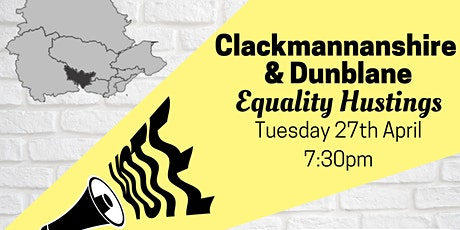 Clackmannanshire and Dunblane - Equality Hustings tickets