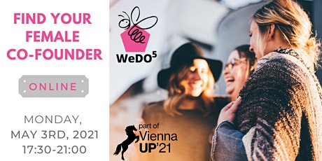 FIND YOUR FEMALE CO-FOUNDER Online Edition - ViennaUP´21 Tickets