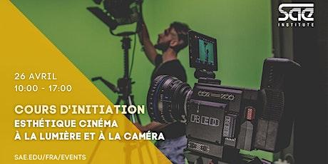 Cours d'initiation : Esthétique cinéma, à la lumière et à la caméra tickets