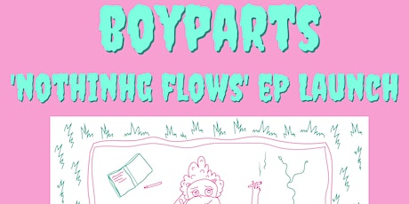 Boyparts 'Nothing Flows' EP Launch tickets