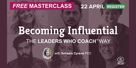 Becoming Influential — The Leaders Who Coach™ Way MASTERCLASS tickets