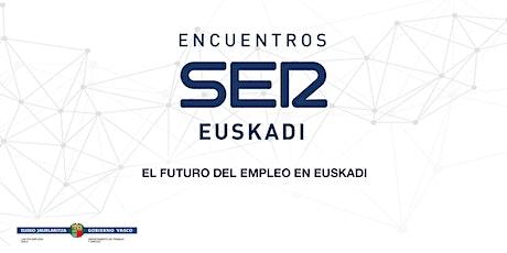 Encuentros SER Euskadi: El futuro del empleo en Euskadi entradas