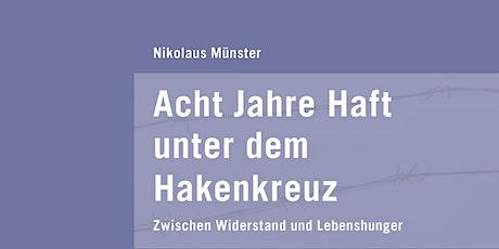 """Nikolaus Münster liest aus """"Acht Jahre Haft unter dem Hakenkreuz"""" Tickets"""