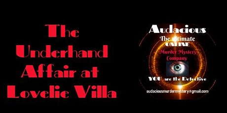 The Underhand Affair at Lovelie Villa - Online Murder Mystery tickets