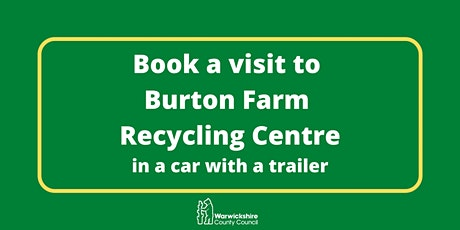 Burton Farm (car and trailer only) - Saturday 17th April tickets