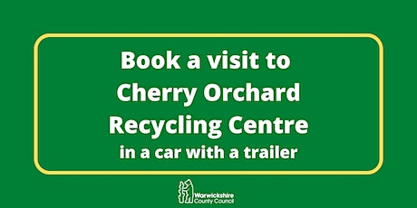 Cherry Orchard (car and trailer only) - Saturday 17th April tickets
