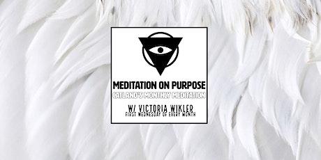 Meditation on Purpose tickets