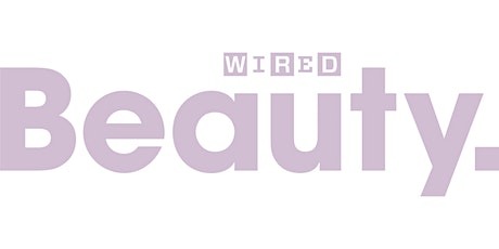 WIRED Beauty 2021 tickets