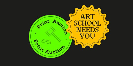 Art School Needs You - Print Auction 2021 biglietti