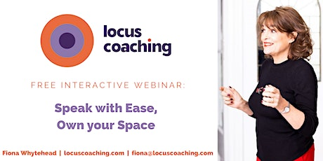 Free INTERACTIVE Webinar: Speak with Ease, Own your Space tickets