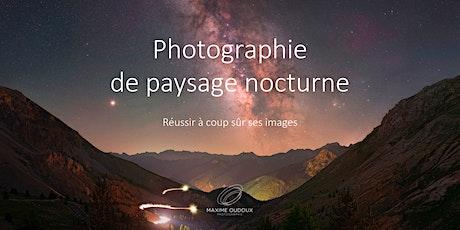 La Photographie de Paysage Nocturne - réussir à coup sûr ses images billets