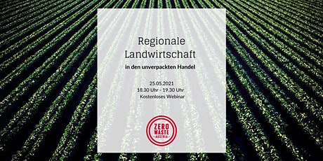 Webinar: Regionale Landwirtschaft in den unverpackten Handel Tickets