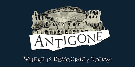 Antigone: where is democracy today? tickets