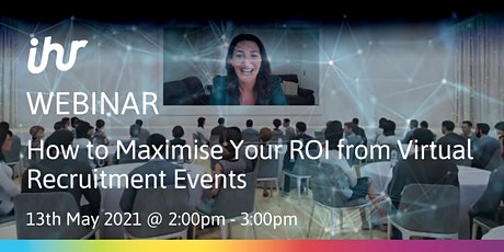 How to Maximise Your ROI from Virtual Recruitment Events tickets