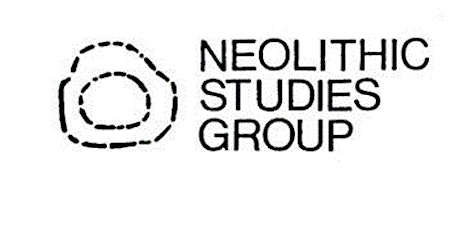Neolithic Studies Group Online Spring Meeting 14th May tickets