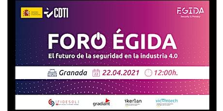 Foro ÉGIDA 2021 - El futuro de la seguridad en la Industria 4.0 entradas