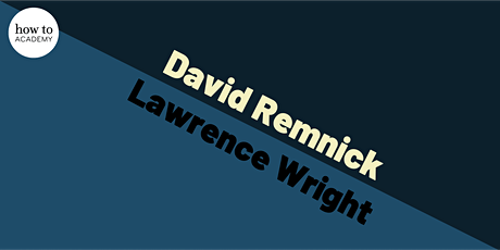 New Yorker Editor David Remnick Meets Pulitzer Prize winner Lawrence Wright tickets