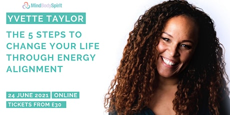 Yvette Taylor | The 5 Steps To Change Your Life through Energy Alignment tickets