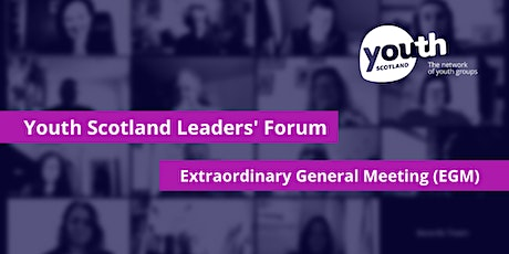Youth Scotland Leaders' Forum and EGM tickets