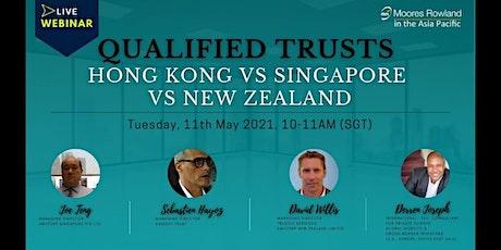 (WEBINAR) Qualified Trusts Hong Kong VS Singapore VS New Zealand. tickets