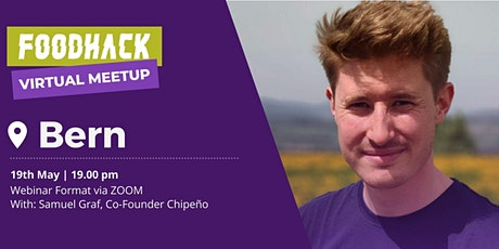 Virtual Meetup by FoodHack Bern with CHIPEÑO tickets
