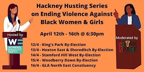 Hackney Hustings Series on Ending Violence Against Black Women and Girls tickets