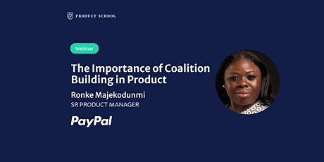 Webinar: The Importance of Coalition Building in Product by PayPal Sr PM tickets